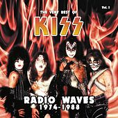 Radio Waves 1974-1988: The Very Best of Kiss, Vol. 1 (Live) by KISS