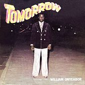 Tomorrow by William Onyeabor