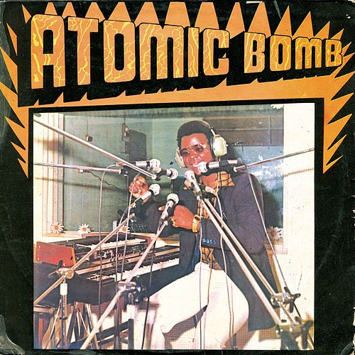 Atomic Bomb by William Onyeabor