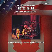 Rare Gems from the Vaults: The Very Best Of  Rush Broadcasting Live, Vol. 1 by Rush