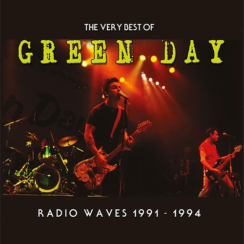 Radio Waves 1991-1994: The Very Best Of Green Day by Green Day
