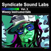 Weezy Instrumentals, Vol. 3 (Instrumentals) by Syndicate Sound Labs