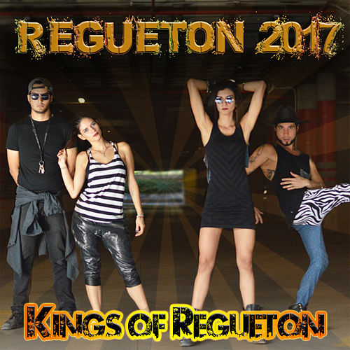Regueton 2017 di Kings of Regueton