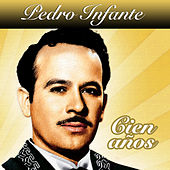 Play & Download Cien Años by Pedro Infante | Napster