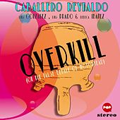 Play & Download Overkill by Caballero Reynaldo | Napster