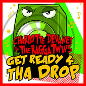 Get Ready 4 tha Drop by Charlotte Devaney