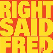 Play & Download Up by Right Said Fred | Napster