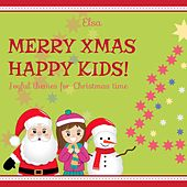 Merry Xmas, Happy Kids! (Joyful Themes for Christmas Time) by Elsa