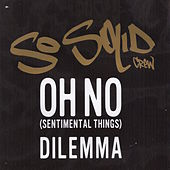 Oh No (Sentimental Things) by So Solid Crew