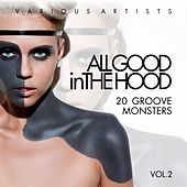 All Good In The Hood, Vol. 2 (20 Groove Monsters) by Various Artists