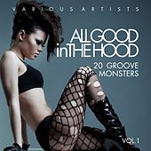 Play & Download All Good In The Hood, Vol. 1 (20 Groove Monsters) by Various Artists | Napster