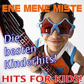 Play & Download Ene Mene Miste! Die besten Kinderhits - Hits for Kids! by Various Artists | Napster