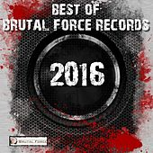 Best of Brutal Force Records 2016 by Various Artists