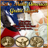 Let's Make America Great Again von Various Artists
