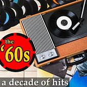 Play & Download The '60s: A Decade of Hits by Various Artists | Napster