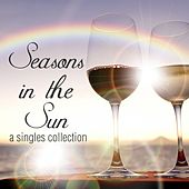 Play & Download Seasons in the Sun: A Singles Collection by Various Artists | Napster