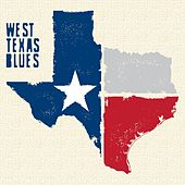Play & Download West Texas Blues by Various Artists | Napster