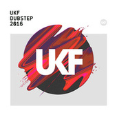 UKF Dubstep 2016 by Various Artists
