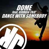 Play & Download Dance with Somebody (Extended Mix) by Dome | Napster