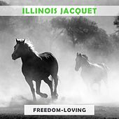 Freedom Loving by Illinois Jacquet
