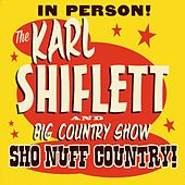 Sho Nuff Country by Karl Shiflett