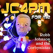 JC 4 PM for Me by Robb Johnson