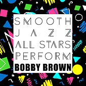 Smooth Jazz All Stars Perform Bobby Brown von Smooth Jazz Allstars