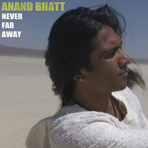 Never Far Away de Anand Bhatt