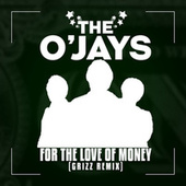Play & Download For The Love Of Money by The O'Jays | Napster
