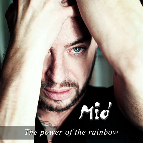 The Power of the Rainbow by Mon ami Mió