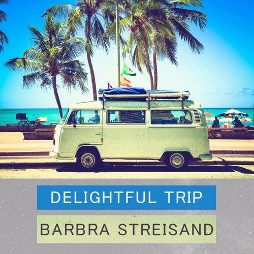 Delightful Trip by Barbra Streisand