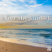 Play & Download After the Sunset: Lounge Collection by Various Artists | Napster