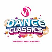 Dance Classics (30 Essential Hands up Anthems) by Various Artists