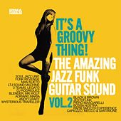 It's a Groovy Thing!, Vol. 2 (The Amazing Jazz Funk Guitar Sound) by Various Artists