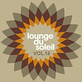 Play & Download Lounge du soleil, Vol. 18 by Various Artists | Napster