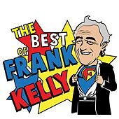 The Best of Frank Kelly by Frank Kelly