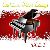 Christmas Piano Lounge, Vol. 3 by Christmas Piano