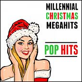 Millennial Christmas Megahits: Pop Hits by Various Artists