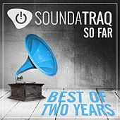 Play & Download Soundatraq so Far: Best of Two Years by Various Artists | Napster