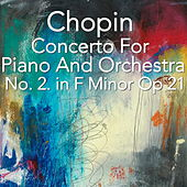 Chopin Concerto For Piano And Orchestra No. 2 in F Minor Op 21 by The St Petra Russian Symphony Orchestra
