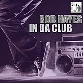 Play & Download In da Club by Rob Hayes | Napster