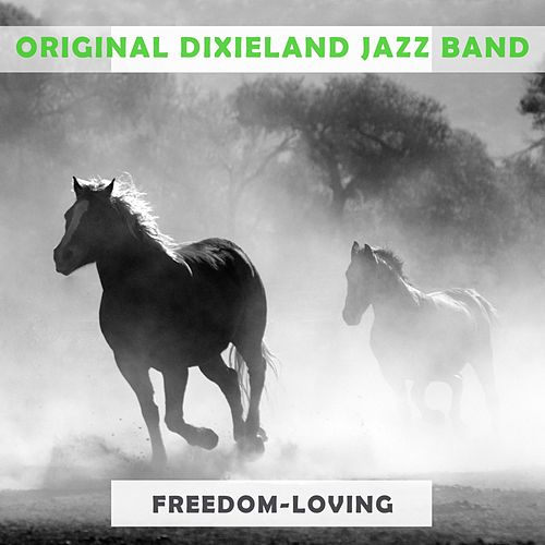Play & Download Freedom Loving by Original Dixieland Jazz Band | Napster