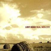 Play & Download Real Men Cry by Lost Dogs | Napster