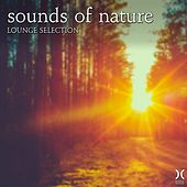 Play & Download Sounds of Nature: Lounge Selection by Various Artists | Napster