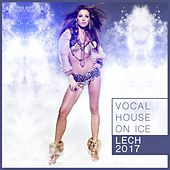 Play & Download Vocal House on Ice: Lech 2017 by Various Artists | Napster