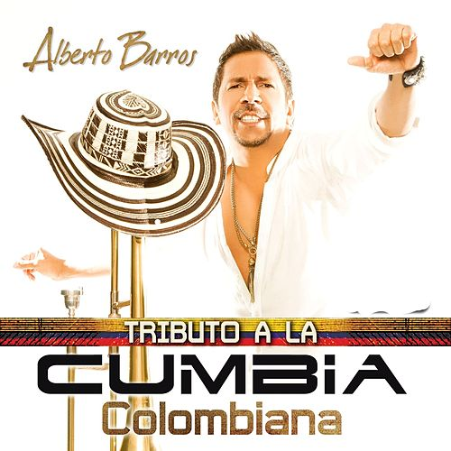 Play & Download Tributo a la Cumbia Colombiana by Alberto Barros | Napster