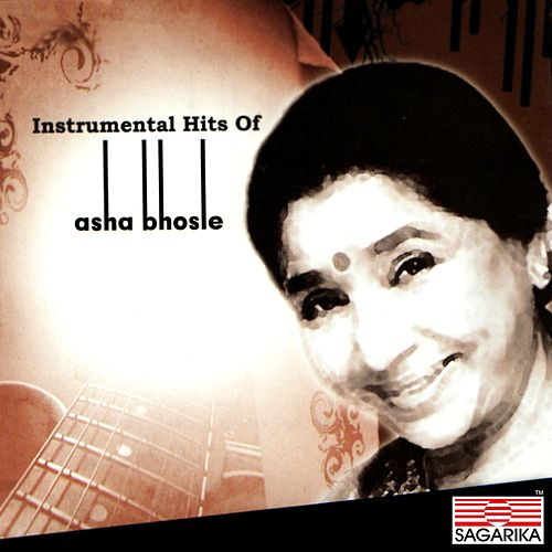 Play & Download Instrumental Hits of Asha Bhosle (Instrumental) by Asha Bhosle | Napster