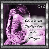 Play & Download Canciones Dedicadas a la Mujer, Vol. 2 by Various Artists | Napster