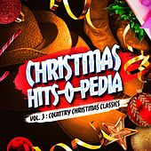 Play & Download Christmas Hits-O-Pedia, Vol. 3: Country Christmas Classics by Various Artists | Napster