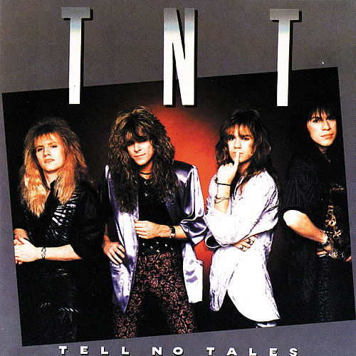 Play & Download Tell No Tales by T.N.T. | Napster